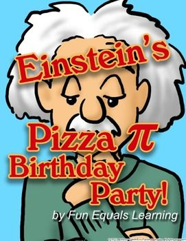Einstein's Pizza Pi Party! π Geometry- National Pi Day