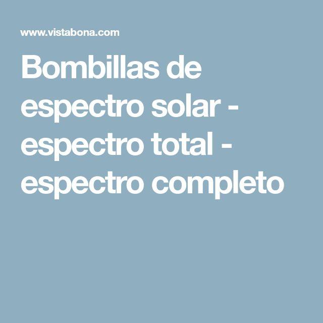 Bombillas de espectro solar - espectro total - espectro completo