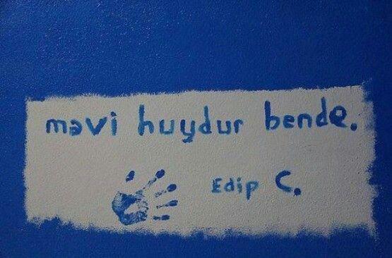 Mavi huydur bende.  - Edip Cansever