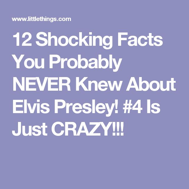 12 Shocking Facts You Probably NEVER Knew About Elvis Presley! #4 Is Just CRAZY!!!