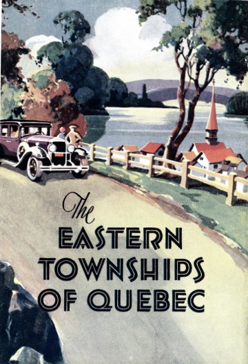 The Eastern Townships of Quebec. Quebec, The Provincial Tourist Bureau, [193-?]