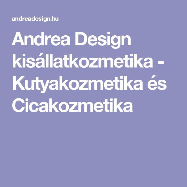 Andrea Design kisállatkozmetika - Kutyakozmetika és Cicakozmetika