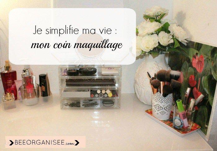 je simplifie ma vie - mon coin maquillage