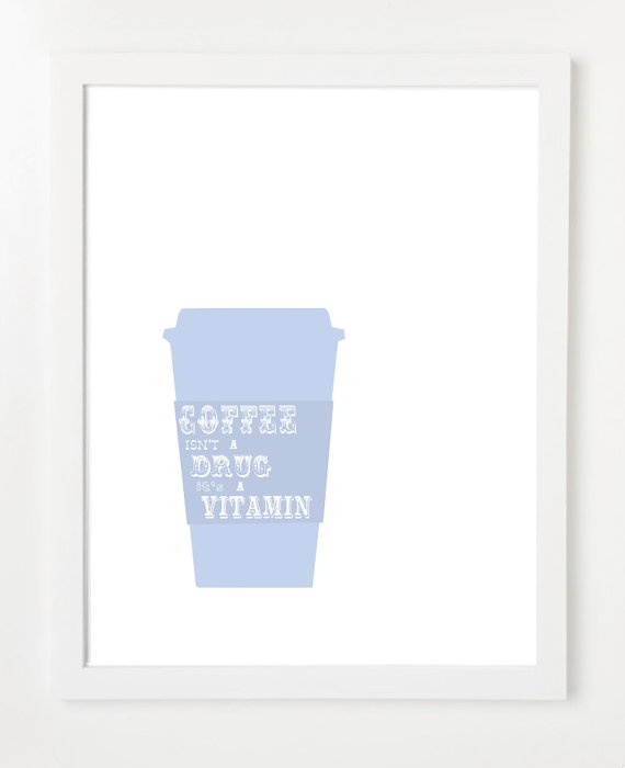 Quote Poster  Coffee Isn't A Drug It's A Vitamin by birdAve, $15.00Coffee Lovers, Coffee Posters, Picture-Black Posters, Coffe Lovers, Quotes Posters, Posters Coffee, Quote Posters, Coffe Posters, Sayings Signs Quotes