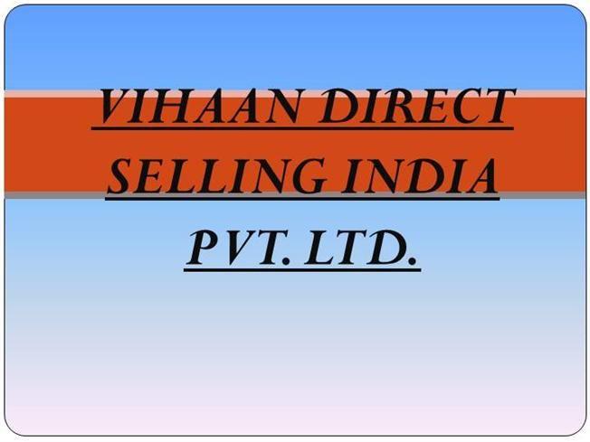 VIHAAN DIRECT SELLING INDIA PVT. LTD. (1) by vihaandirec via authorSTREAM