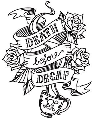 Embroidery Pattern AWESOME!! Death Before Decaf | Urban Threads: Unique and Awesome Embroidery Designs