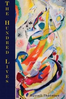 Griffin Poetry Prize 2015 Canadian Shortlist - The Hundred Lives, by Russell Thornton