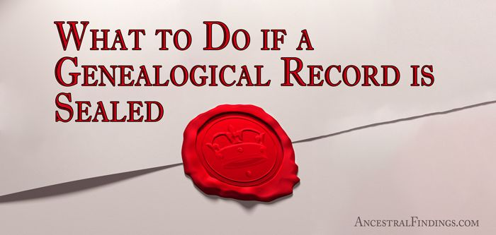Sometimes, the genealogical records you need are sealed, either by court order or state statutes. For example, some states require certain records to be sealed for a certain period of time before becoming public.