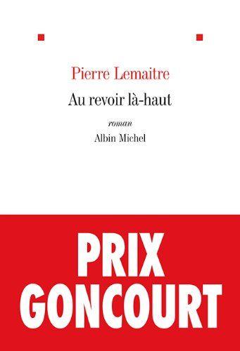 Au revoir là-haut - Prix Goncourt 2013 de Pierre Lemaitre http://www.amazon.fr/dp/2226249672/ref=cm_sw_r_pi_dp_8KPXub1PJPG3V