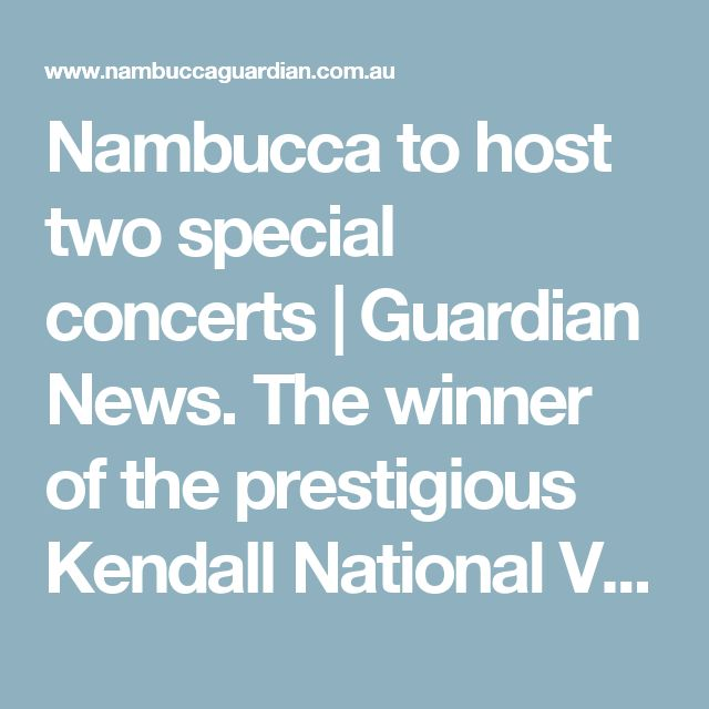 Nambucca to host two special concerts   Guardian News. The winner of the prestigious Kendall National Violin Competition, Zoe Freisberg (AYO alumna), accompanied by Jeanell Carrigan on piano, will perform in Nambuca on Saturday, April 8.