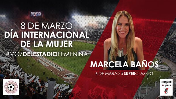 Due to International Women's Day the stadium voice in El Monumental for today's Superclásico will be done by Marcela Baños. This is the second time in history a woman was El Monumental's voice.