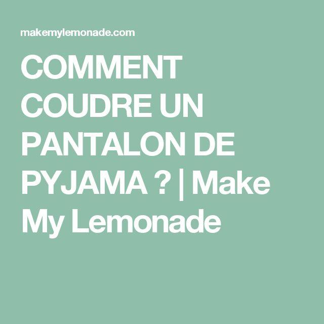 COMMENT COUDRE UN PANTALON DE PYJAMA ? | Make My Lemonade
