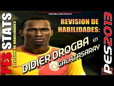 Stats Didier Drogba en Galatasaray  / Revision habilidades PES 2013 + PE...