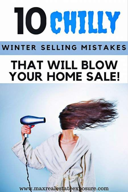 Avoid these winter home selling mistakes to increase the odds that your house sells in a timely fashion for the most money possible. http://www.maxrealestateexposure.com/winter-home-selling-mistakes/