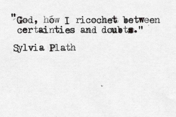 Sylvia Plath. Defines me.