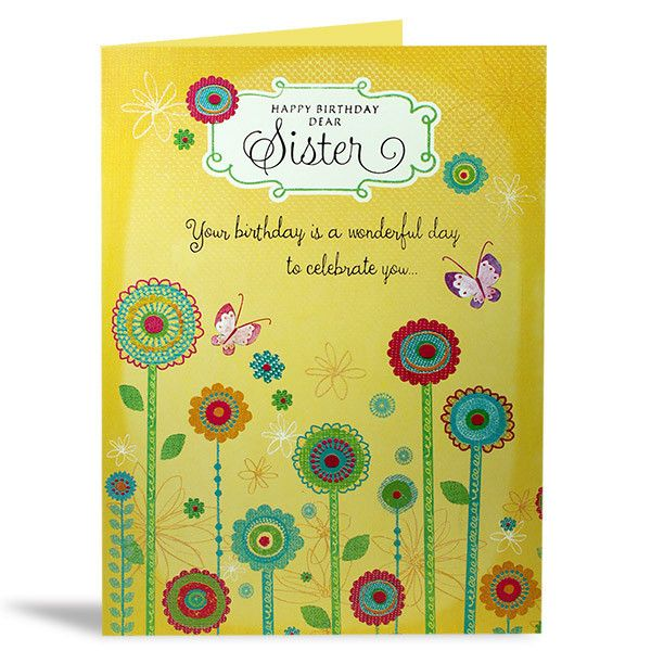 Birthday Card For Sister Happy birthday dear Sister, your birthday is a wonderful day to celebrate you… To let you know how much you're loved and adored too. And to wish you all the good things. Every happiness and dreams coming true Have an amazing Birthday! Size : 12 X 9 Inch. | Rs. 224 | Shop Now | https://hallmarkcards.co.in/collections/shop-all/products/birthday-wishes-for-sister