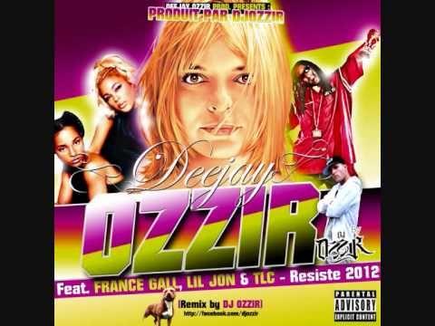 France Gall ft. Lil Jon & TLC - Resiste (Come get some) PROD. BY DJ OZZI...