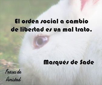 Frases filosoficas sobre la libertad de Marqués de Sade