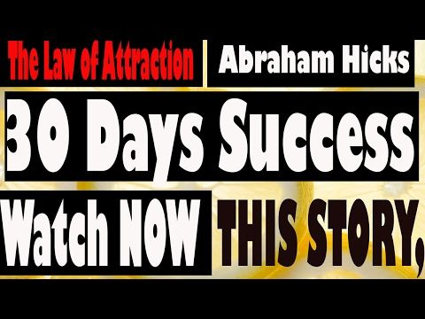 Unbelievable, He Shared His 30 Days To Attract This Success, Try This New Method, Abraham Hicks - YouTube