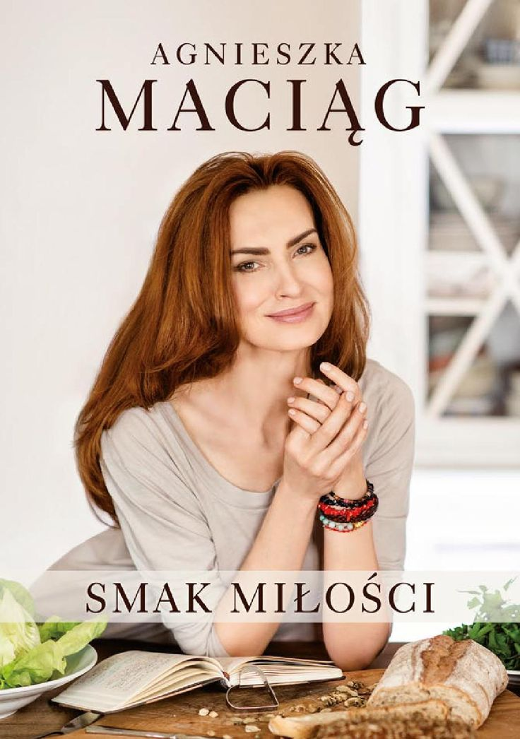 """Agnieszka Maciąg, """"Smak miłości"""""""