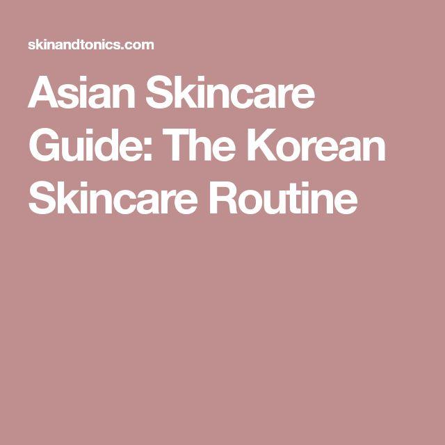 Asian Skincare Guide: The Korean Skincare Routine