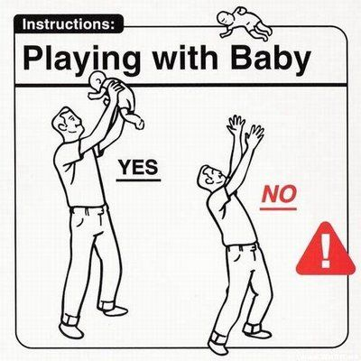 Don't toss baby way up in the air like a football.