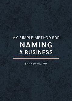 My Simple Method For Naming A Business Via Sarasure Best Ideas
