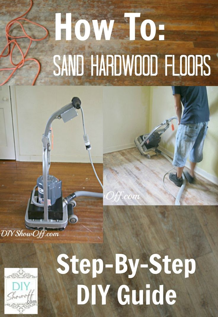 How To: Sand Hardwood Floors~DIY  With Step By Step Guide