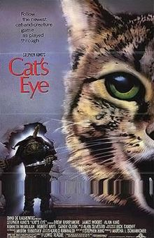 4/12/1985 - Cat's Eye (consists of three short films; one is based on the short story Quitters, Inc. from 1978, one is based on the short story The Ledge from 1976, and one was written specifically for the film) starring Drew Barrymore, James Woods, Candy Clark, Alan King, Robert Hays, James Naughton & Charles S. Dutton.