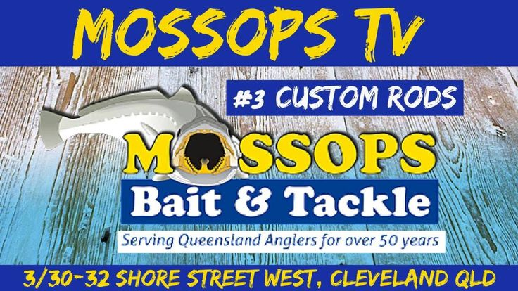 Mossops TV #3 Custom Rods