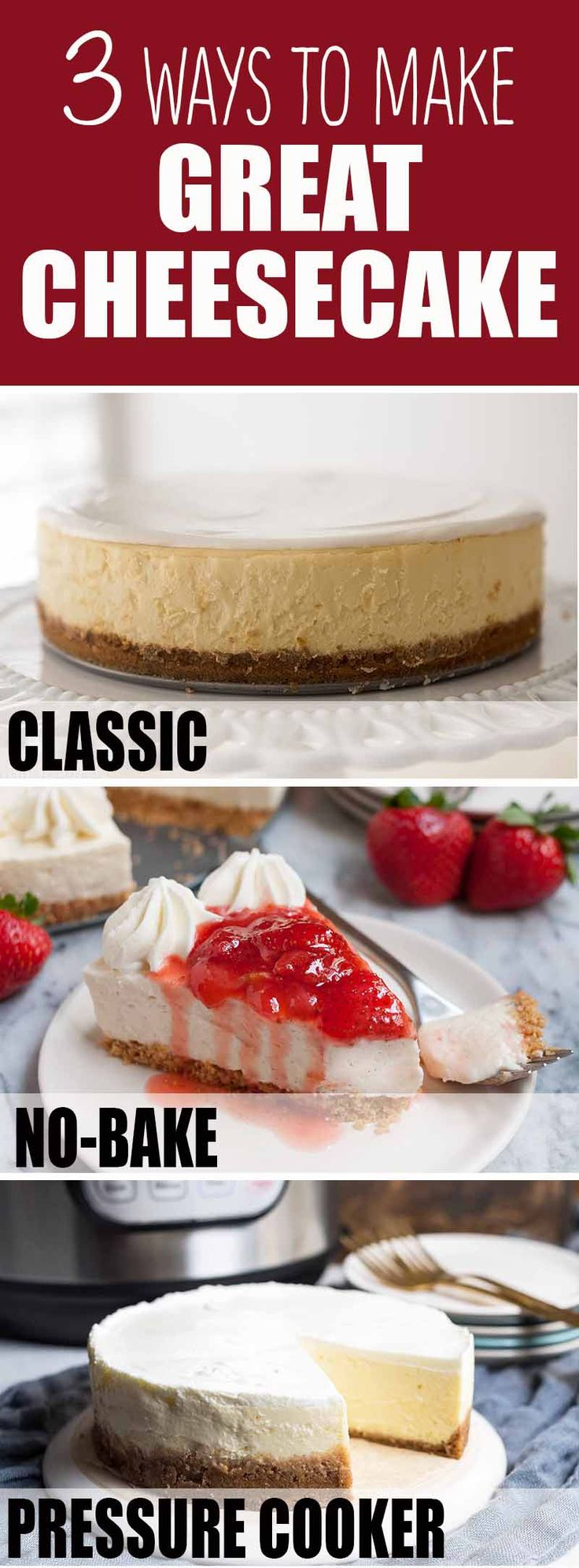 Love cheesecake? Here are three great recipes to put in your back pocket: classic cheesecake, no-bake cheesecake, and pressure cooker cheesecake! #cheesecake #dessert #holiday