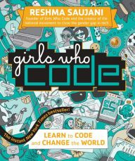 Title: Girls Who Code: Learn to Code and Change the World, Author: Reshma Saujani
