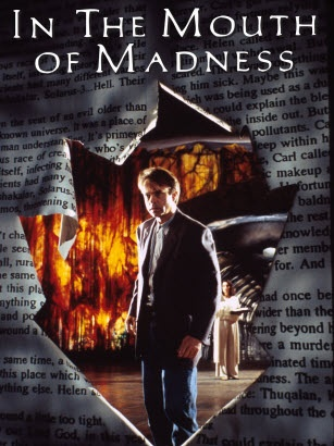 In the Mouth of Madness - love this movie
