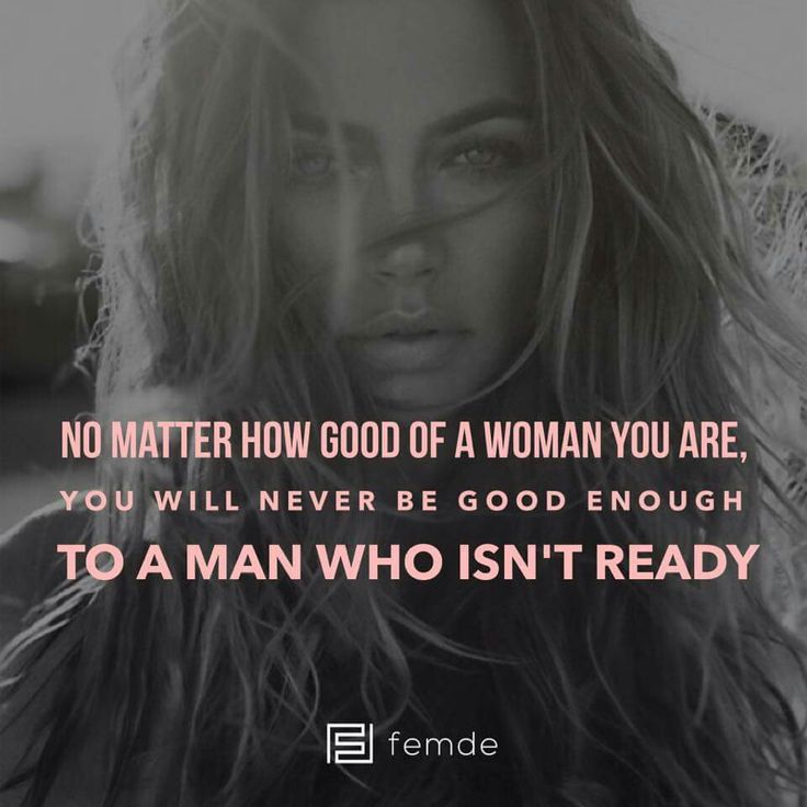 Timing is everything.  Even the best man in the world isn't the right man for you if he is not ready or can't give you what you deserve and want.  So don't settle - continue to love yourself - know your worth and carry on - there is another man, who is perfect for you, waiting for you!