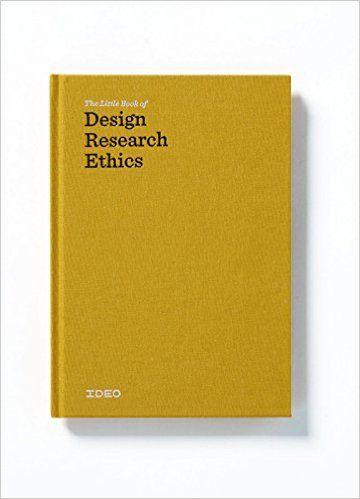 The Little Book of Design Research Ethics: IDEO, Jane Fulton Suri: 9780578163031: Amazon.com: Books