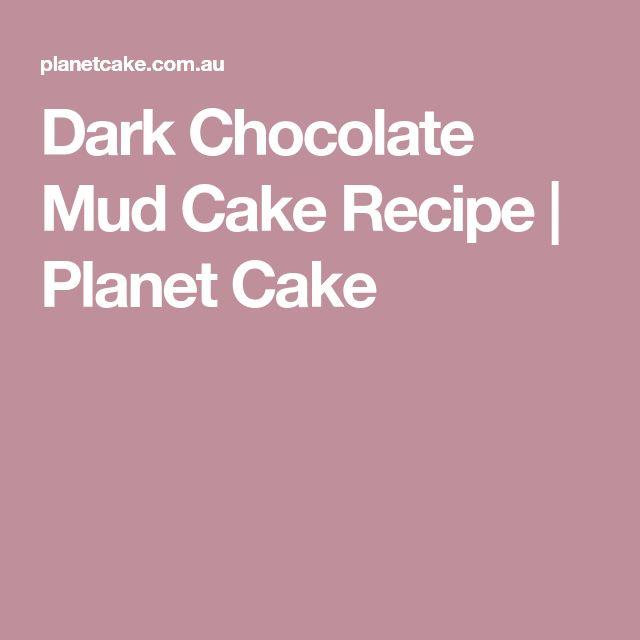Dark Chocolate Mud Cake Recipe | Planet Cake