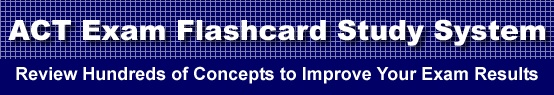 ACT Exam Flashcard Study System is guaranteed to raise your ACT test score