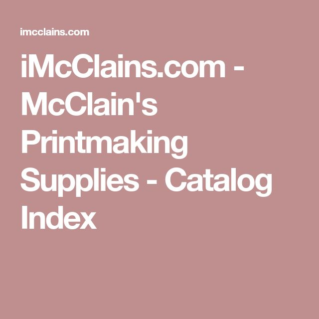 iMcClains.com - McClain's Printmaking Supplies - Catalog Index