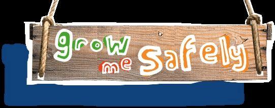 grow me safely