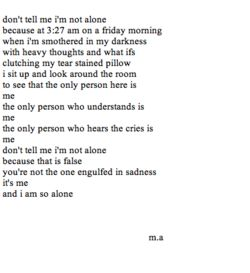 Don't tell me I'm not alone. #depression #alone