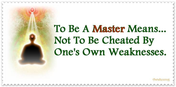 To Be A Master Means...