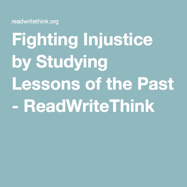 Fighting Injustice by Studying Lessons of the Past - ReadWriteThink