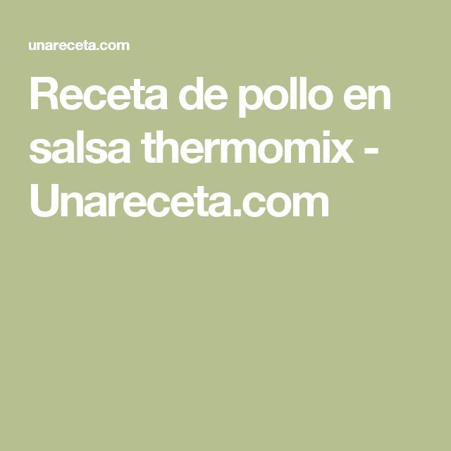 Receta de pollo en salsa thermomix - Unareceta.com
