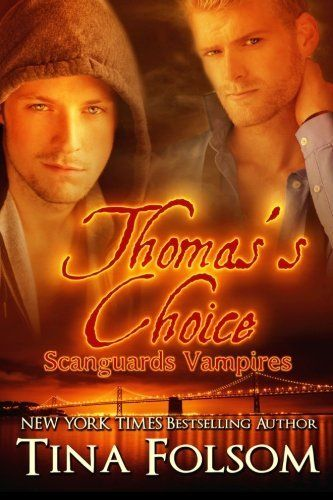 Thomas's Choice (Scanguards Vampires #8) by Tina Folsom, http://www.amazon.com/dp/1492809128/ref=cm_sw_r_pi_dp_kgZtsb0WT0XD6