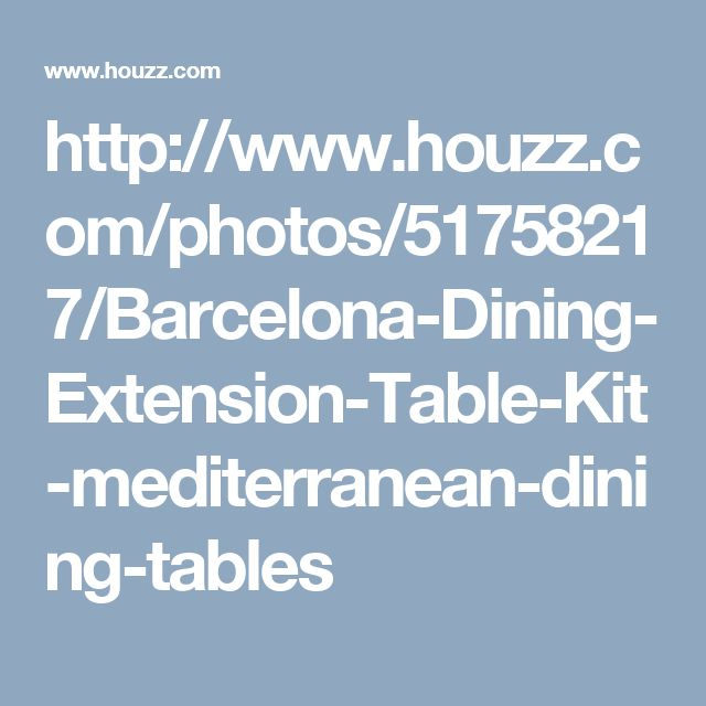 http://www.houzz.com/photos/51758217/Barcelona-Dining-Extension-Table-Kit-mediterranean-dining-tables