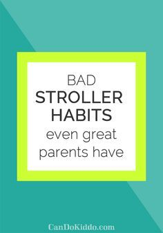 Did you realize how you use your stroller could impact your little one's health and development?  A developmental expert helps you recognize and break bad stroller habits. CanDoKiddo.com