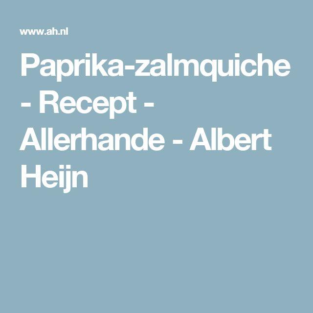Paprika-zalmquiche - Recept - Allerhande - Albert Heijn