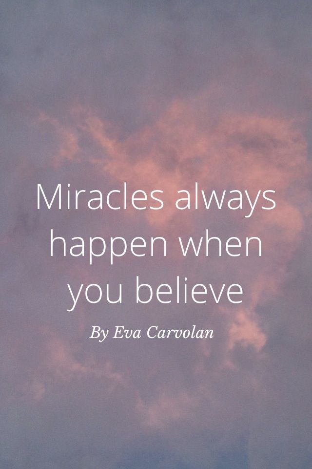 Miracles are incredible! You'll experience many of them during your travels.