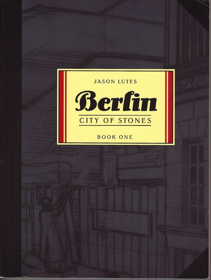 """Berlin: City of Stones"" by Jason Lutes (Drawn and Quarterly, 2000)"