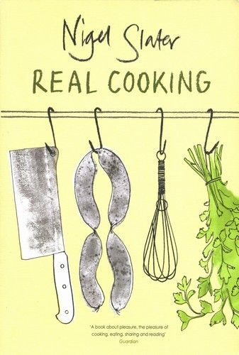 Nigel Slater - Real Cooking. Lovely illustration not to mention great recipes too!